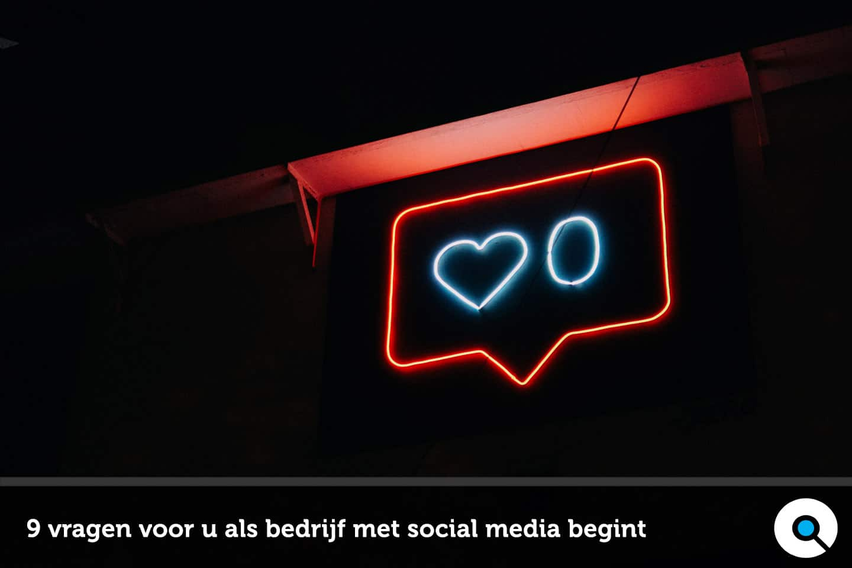 9 Vragen voor u als bedrijf met social media begint - Lincelot - FI