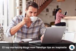 15 top marketing blogs voor handige tips en inspiratie