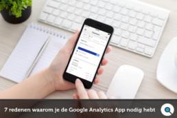 7 redenen waarom je de Google Analytics App nodig hebt