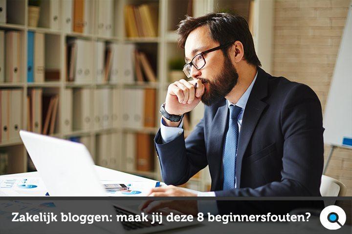 Zakelijk bloggen - maak jij deze 8 beginnersfouten?