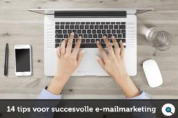 14 tips voor succesvolle e-mailmarketing