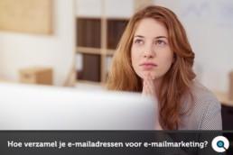 Hoe verzamel je e-mailadressen voor e-mailmarketing