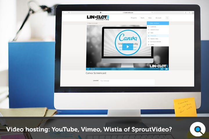 Video hosting - YouTube, Vimeo, Wistia of Sproutvideo? - Lincelot