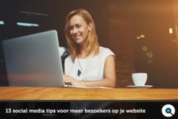 13 social media tips voor meer bezoekers op je website