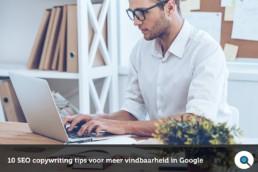 10 SEO copywriting tips voor meer vindbaarheid in Google