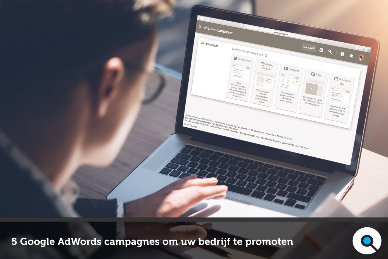 5 Google AdWords campagnes om uw bedrijf te promoten