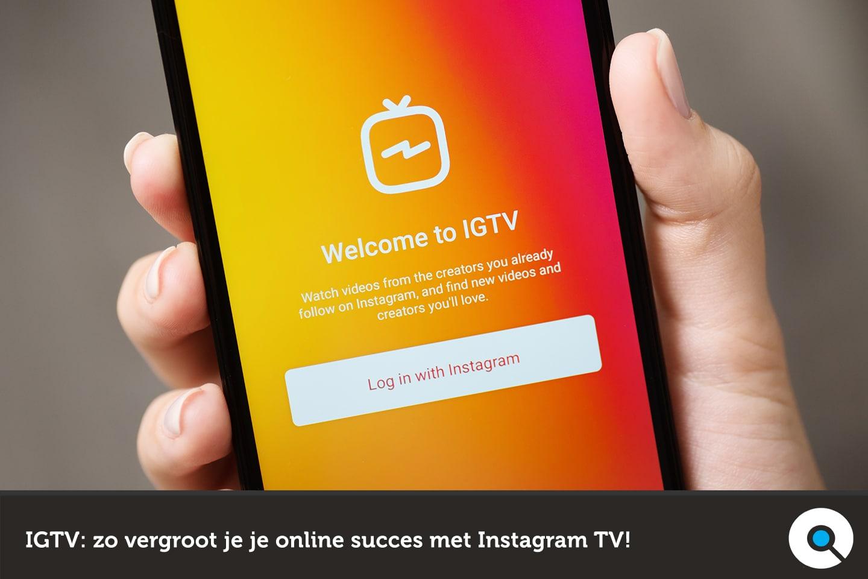 IGTV - zo vergroot je je online succes met Instagram TV - Lincelot - FI