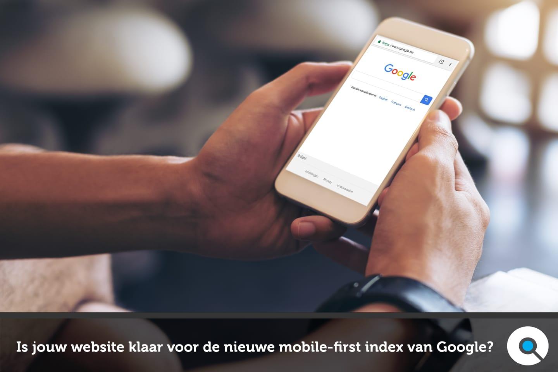 Is jouw website klaar voor de nieuwe mobile-first index van Google - FI