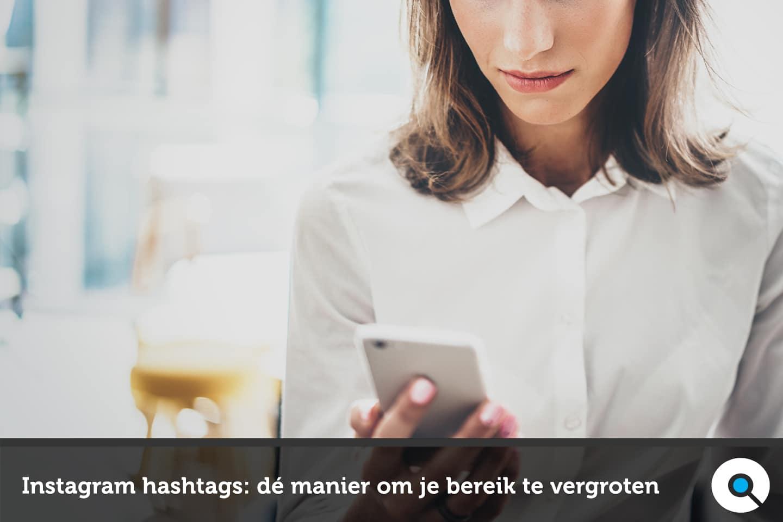 Instagram hashtags: dé manier om je bereik te vergroten op Instagram | LINCELOT