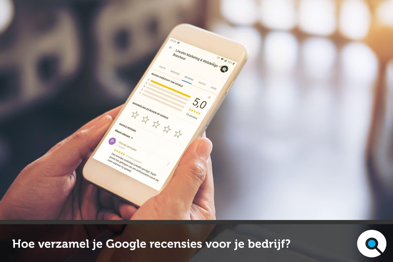 Hoe verzamel je Google recensies voor je bedrijf - Lincelot