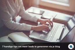 Meer leads genereren via je blog? Volg deze 7 handige tips! - Lincelot