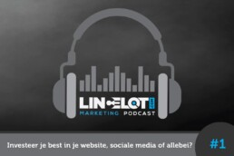 Lincelot Marketing Podcast 1 - Investeren in je website sociale media of allebei