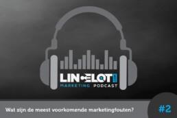 Lincelot Markeating Podcast 2 - Wat zijn de meest voorkomende fouten met online marketing